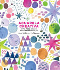 Acuarela creativa: Guía paso a paso para principiantes Cover Image