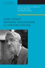 John Dewey Between Pragmatism and Constructivism (American Philosophy) Cover Image