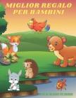MIGLIOR REGALO PER BAMBINI - Libro Da Colorare Per Bambini: Animali Marini, Animali Della Fattoria, Animali Della Giungla, Animali Dei Boschi E Animal Cover Image
