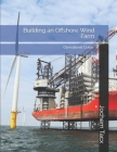Building an Offshore Wind Farm: Operational Master Guide - Limited Edition Cover Image