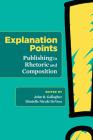 Explanation Points: Publishing in Rhetoric and Composition Cover Image