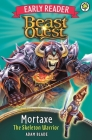 Beast Quest: Early Reader Mortaxe the Skeleton Warrior Cover Image