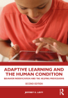 Adaptive Learning and the Human Condition: Behavior Modification and the Helping Professions Cover Image