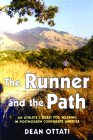 The Runner and the Path: An Athlete's Quest for Meaning in Postmodern Corporate America Cover Image