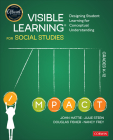 Visible Learning for Social Studies, Grades K-12: Designing Student Learning for Conceptual Understanding (Corwin Teaching Essentials) Cover Image