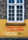 A Hard Place to Call Home: A Canadian Perspective on Residential Care and Treatment for Children and Youth Cover Image