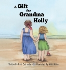 A Gift for Grandma Holly Cover Image