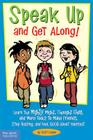 Speak Up and Get Along!: Learn the Mighty Might, Thought Chop, and More Tools to Make Friends, Stop Teasing, and Feel Good About Yourself Cover Image