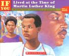If You Lived At The Time Of Martin Luther King (If You...) Cover Image