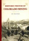 Historic Photos of Colorado Mining Cover Image