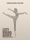 Lucy Negro, Redux: The Bard, a Book, and a Ballet Cover Image