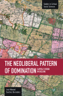 The Neoliberal Pattern of Domination: Capital's Reign in Decline (Studies in Critical Social Sciences (Haymarket Books)) Cover Image