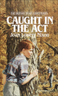 Caught in the Act (Orphan Train Adventures (Pb) #2) Cover Image