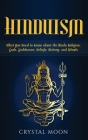 Hinduism: What You Need to Know about the Hindu Religion, Gods, Goddesses, Beliefs, History, and Rituals Cover Image