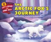 The Arctic Fox's Journey (Let's-Read-and-Find-Out Science 1) Cover Image