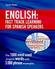 English: Fast Track Learning for Spanish Speakers: The 1000 most used English words with 3.000 phrase examples. If you speak Sp Cover Image