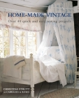 Home-Made Vintage: Over 40 quick and easy sewing projects Cover Image