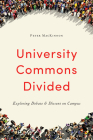 University Commons Divided: Exploring Debate & Dissent on Campus (Utp Insights) Cover Image