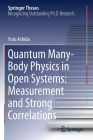 Quantum Many-Body Physics in Open Systems: Measurement and Strong Correlations (Springer Theses) Cover Image