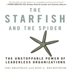 The Starfish and the Spider: The Unstoppable Power of Leaderless Organizations Cover Image