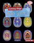 Cutting-Edge Brain Science (Searchlight Books (TM) -- Cutting-Edge Stem) Cover Image