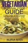 Vegetarian Survival Food Guide: 30 Days of Quick, Practical & Affordable Meal Prep to Keep You Healthy & Sane Cover Image
