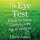 The Eye Test: A Case for Human Creativity in the Age of Analytics Cover Image