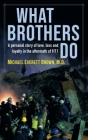 What Brothers Do Cover Image