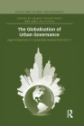 The Globalisation of Urban Governance (Cities and Global Governance) Cover Image