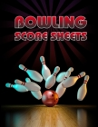 Bowling Score Sheet: Bowling Game Record Book - 118 Pages - Tenpin and Red Bowl Design Cover Image