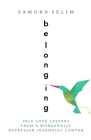 Belonging: Self Love Lessons From A Workaholic Depressed Insomniac Lawyer Cover Image