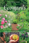 Eco-Yards: Simple Steps to Earth-Friendly Landscapes Cover Image