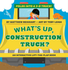 What's Up, Construction Truck? (A Pop Magic Book): Folds into a 3-D Truck! Cover Image
