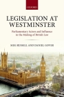 Legislation at Westminster: Parliamentary Actors and Influence in the Making of British Law Cover Image