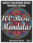 100 Basic Mandalas Midnight Edition: An Adult Coloring Book with Fun, Simple, Easy, and Relaxing for Boys, Girls, and Beginners Coloring Pages (Volume Cover Image