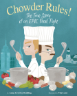 Chowder Rules!: The True Story of an Epic Food Fight Cover Image