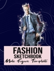 Fashion Sketchbook Male Figure Template: Easily Sketch Your Fashion Design Styles, Drawing Illustration, and Building Your Design Portfolio Cover Image