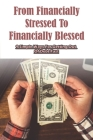 From Financially Stressed To Financially Blessed: 9 Simple Ways For Getting Out Of Debt Fast: Money Management Book Cover Image
