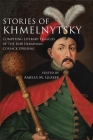 Stories of Khmelnytsky: Competing Literary Legacies of the 1648 Ukrainian Cossack Uprising (Stanford Studies on Central and Eastern Europe) Cover Image