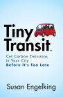 Tiny Transit: Cut Carbon Emissions in Your City Before It's Too Late Cover Image