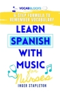 Learn Spanish with Music for Nurses: 6-Step Formula to Remember Vocabulary Cover Image