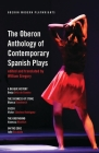 The Oberon Anthology of Contemporary Spanish Plays (Oberon Modern Playwrights) Cover Image