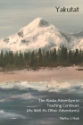 Yakutat: The Alaska Adventure in Teaching Continues (As Well As Other Adventures) Cover Image