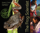 The Frog Scientist (Scientists in the Field) Cover Image