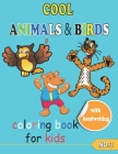 COOL ANIMALS & BIRDS coloring book for kids NO.3: Coloring Pages, Easy, LARGE, GIANT Simple Picture Coloring Books for Toddlers, Kids Ages 6-10, My Fi Cover Image