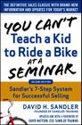 You Can't Teach a Kid to Ride a Bike at a Seminar, 2nd Edition: Sandler Training's 7-Step System for Successful Selling Cover Image