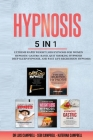 Hypnosis: 5 in 1: Extreme Rapid Weight Loss Hypnosis for Women, Hypnotic Gastric Band, Quit Smoking Hypnosis, Deep Sleep Hypnosi Cover Image
