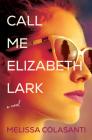 Call Me Elizabeth Lark: A Novel Cover Image