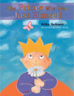 The Prince Who Was Just Himself (Prince Noah Book) Cover Image