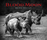 Blood Moon: Rescuing the Rhino Cover Image